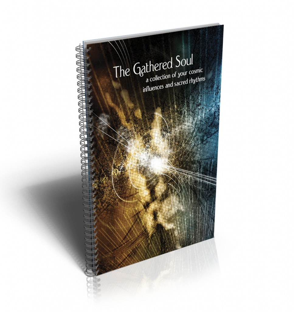 The Gathered Soul: A Collection of Your Cosmic Influences and Sacred Rhythms